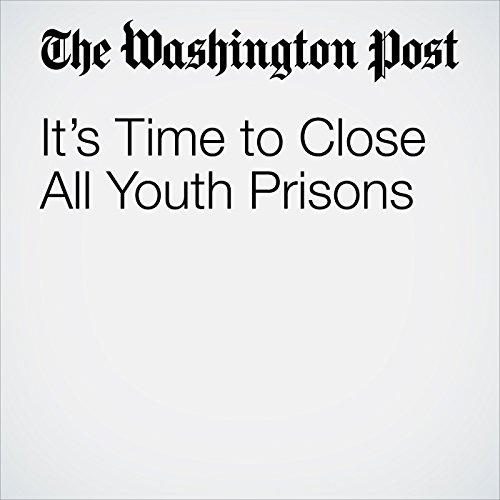 It's Time to Close All Youth Prisons copertina