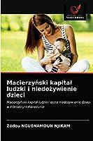 Macierzyński kapital ludzki i niedożywienie dzieci