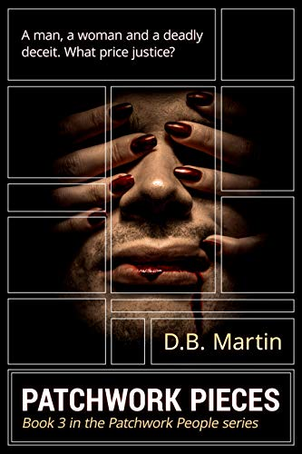 Book: Patchwork Pieces - Sometimes natural justice is the only justice (Patchwork People series Book 3) by D.B. Martin