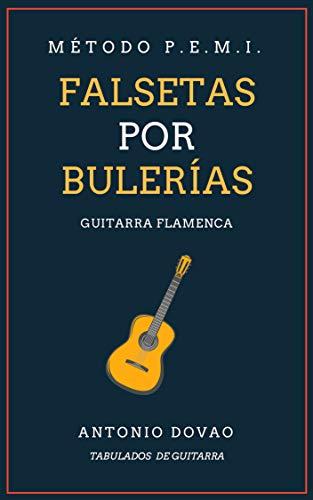 FALSETAS POR BULERÍAS: TABULADOS DE GUITARRA FLAMENCA (Falsetas de ...