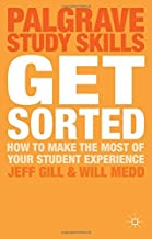 Get Sorted: How to make the most of your student experience (Palgrave Study Skills) by Jeff Gill (3-May-2015) Paperback