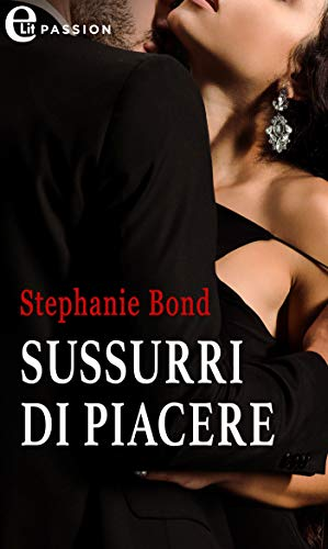 Sussurri di piacere (eLit) di [Stephanie Bond]