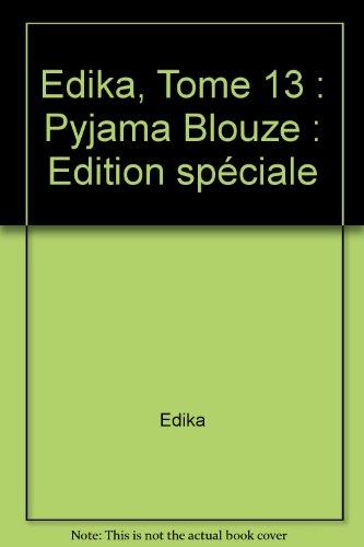 Edika, Tome 13 : Pyjama Blouze : Edition spéciale