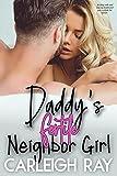 Daddy's Fertile Neighbor Girl: Forbidden Fertile Brat Explicit Romantic Erotica Taboo Older Man Age Gap First Time Sex (Daddy's Fertile Brat Sleepover)