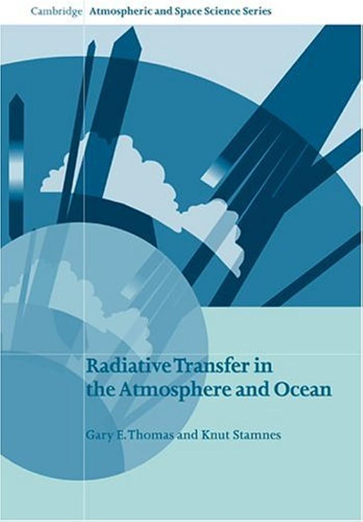歩く実験的かなりRadiative Transfer in the Atmosphere and Ocean (Cambridge Atmospheric and Space Science Series)