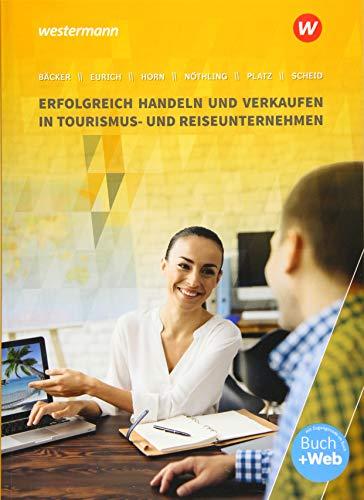 Tourismus und Reisen: Erfolgreich handeln und verkaufen in Tourismus- und Reiseunternehmen: Schülerband