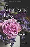 Le langage des fleurs: Le dictionnaire des fleurs et leurs significations (édition papier couleur blanc)