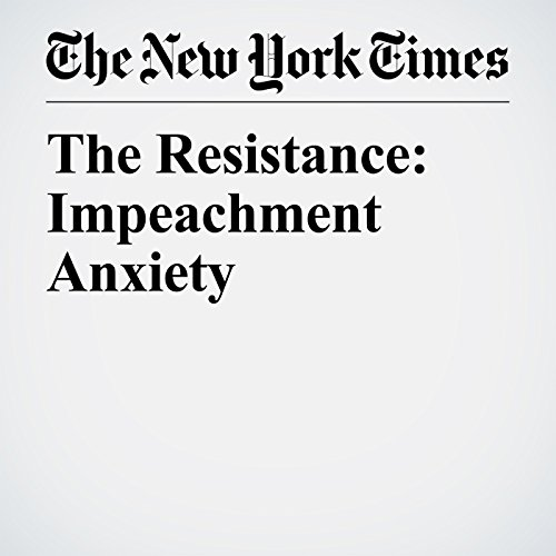 The Resistance: Impeachment Anxiety audiobook cover art
