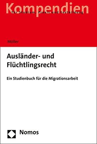 Auslander- Und Fluchtlingsrecht: Ein Studienbuch Fur Die Migrationsarbeit (German Edition)