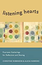 Listening Hearts: Fourteen Gatherings for Reflection and Sharing