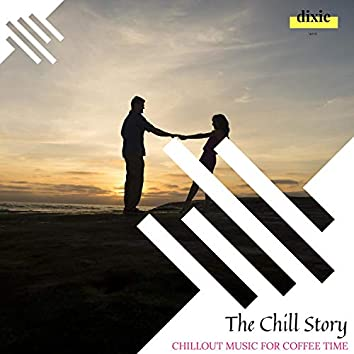 The Chill Story - Chillout Music For Coffee Time