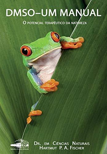 DMSO – Um Manual: O potencial terapêutico da natureza