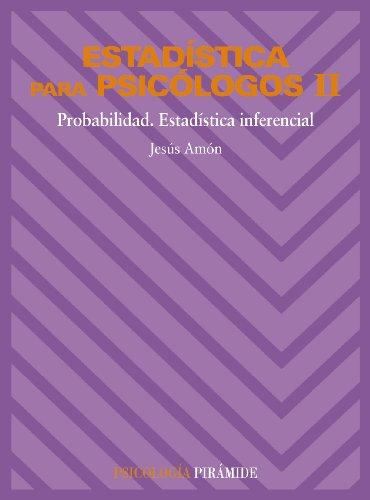 Estadística para psicólogos II: Probabilidad. Estadística inferencial: 2 (Psicología)