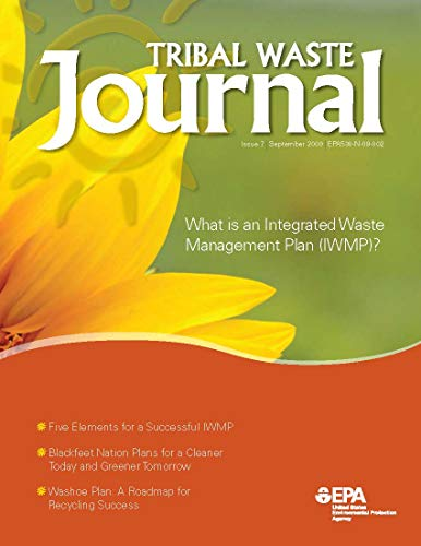 Tribal Waste Journal: What is an Integrated Waste Management Plan (IWMP)? Issue 7 September 2009 (English Edition)