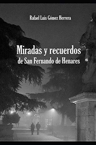 Miradas y recuerdos de San Fernando de Henares