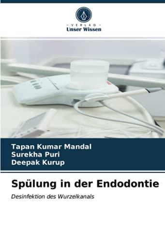 Spülung in der Endodontie: Desinfektion des Wurzelkanals