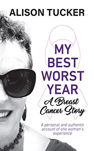 My Best Worst Year: A Breast Cancer Story (English Edition)