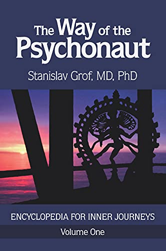 The Way of the Psychonaut Vol. 1: Encyclopedia for Inner Journeys