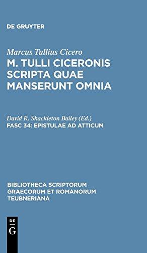 M. Tulli Ciceronis scripta quae manserunt omnia: Epistulae ad Atticum: Vol. I. Libri I-VIII (Bibliotheca scriptorum Graecorum et Romanorum Teubneriana)