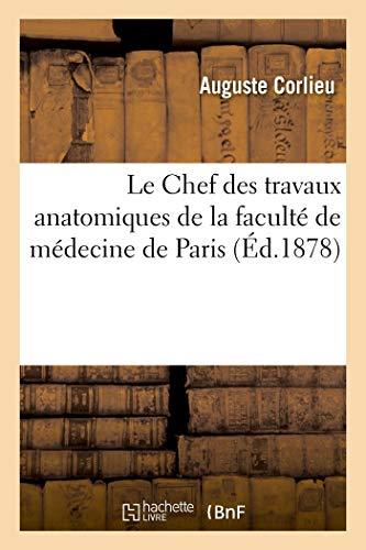 Le Chef des travaux anatomiques de la faculté de médecine de Paris