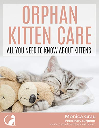 Orphan kitten care: All you need to know about kittens (English Edition)