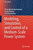 Modeling, Simulation, and Control of a Medium-Scale Power System (Power Systems) - Bambaravanage
