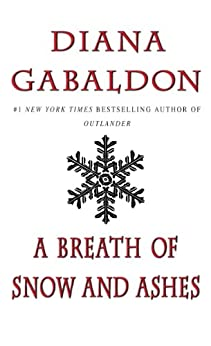 A Breath Of Snow And Ashes (Outlander, Book 6) by [Diana Gabaldon]