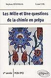 Les Mille et Une questions de la chimie en prépa 1e année PCSI (PC)