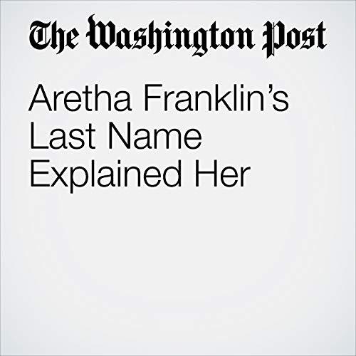 Aretha Franklin's Last Name Explained Her copertina