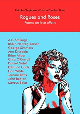 Rogues and Roses: Poems on love affairs
