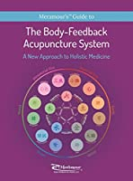 The Body-Feedback Acupuncture System: A New Approach to Holistic Medicine