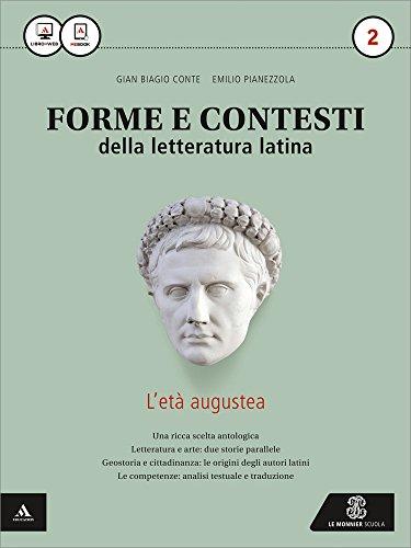 Forme e contesti della letteratura latina. Per i Licei e gli Ist. magistrali. Con e-book. Con espansione online (Vol. 2)