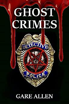 Ghost Crimes: Book One in the Ghost Crimes Series by [Gare Allen, Joni Mayhan]
