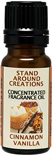 Stand Around Creations Concentrated Fragrance Oil - Cinnamon Vanilla - The Scent of Spicy Cinnamon w/Sweet Vanilla. Infused w/Essential Oils.(.33 fl.oz.)