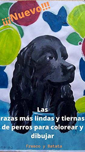 Las razas más lindas y tiernas de perros para colorear y dibujar (Spanish Edition)