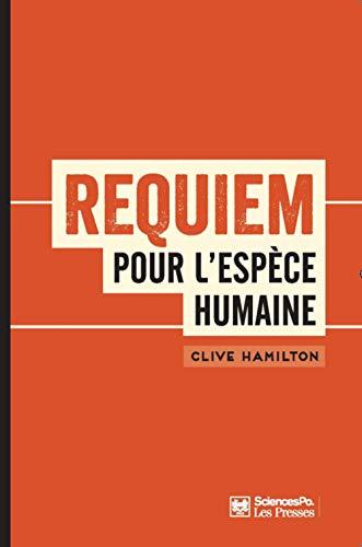 Requiem pour l'espèce humaine : Faire face à la réalité du changement climatique