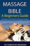 Massage Bible - A Beginners Guide To Western And Eastern Massage Therapy (English Edition)