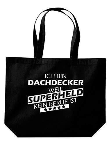 Shirtstown Beutel, Ich bin Dachdecker, weil Superheld kein Beruf ist, Spruch Sprüche einkaufen Logo Motiv extra große Tasche Ausbildung Beruf, schwarz