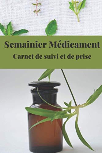 Semainier Médicament Carnet de suivi et de prise: GROS CARACTERES-CONVIENT AUX SENIORS-Livre/Agenda/Journal de bord de prise de médicament ... pilulier-suivi médical-idée cadeau