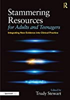 Stammering Resources for Adults and Teenagers: Integrating New Evidence into Clinical Practice