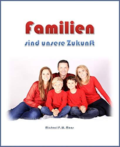 Couverture du livre Familien sind unsere Zukunft (German Edition)
