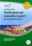 Plastik sparen und vermeiden: So geht's! (Set): Grundschule, Sachunterricht, Klasse 3-4