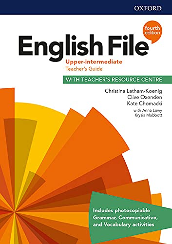 English File 4th Edition Upper-Intermediate Teacher's Guide with Teacher's Resource Centre (English File Fourth Edition)