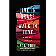 Live in Grace, Walk in Love: A 365-Day Journey