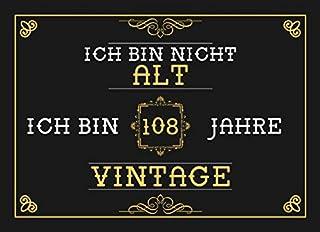 Ich Bin Nicht Alt Ich Bin 108 Jahre Vintage: 108. Geburtstag Gaestebuch - Andenkenbuch fuer Partygaeste zum Hinterlassen von Unterschriften und Wuenschen - 108 Jahre Vintage