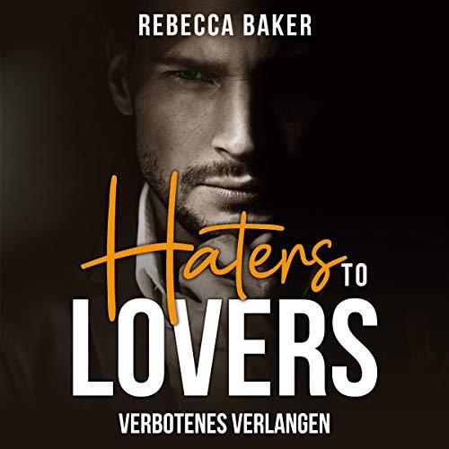 Haters to Lovers - Verbotenes Verlangen Titelbild