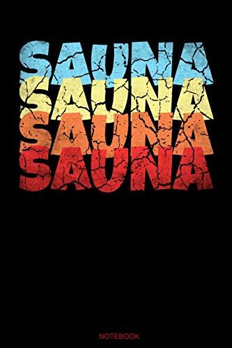 Sauna: Vintage Wellness Notizbuch Therme für Saunameister Spa Geschenk Saunaclub zum Saunieren I Sprüche Sauna Tagebuch Heft Heimsauna Memo Saunahaus ... Heft I Größe 6 x 9 I Liniert I 110 Seiten