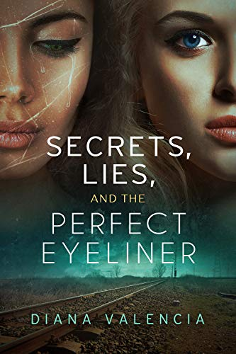 SECRETS, LIES, AND THE PERFECT EYELINER (English Edition)