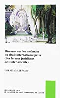 Discours Sur Les Méthodes Du Droit International Privé (Des Formes Juridiques De L'inter-altérité) (Les Livres De Poche De L'académie De Droit International De La Haye / Pocket Books of the Hague Academy of International Law)