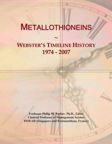 Metallothioneins: Webster's Timeline History, 1974 - 2007